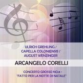 Ulrich Grehling / Capella Coloniensis / August Wenzinger play: Arcangelo Corelli: Concerto grosso No.8 -