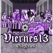 Play & Download Old News by Viernes 13 | Napster