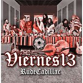 Play & Download Rude Cadillac by Viernes 13 | Napster