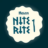 Play & Download Nite Rite One by Mason | Napster