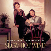 Play & Download Slow Hot Wind by Janis Siegel | Napster