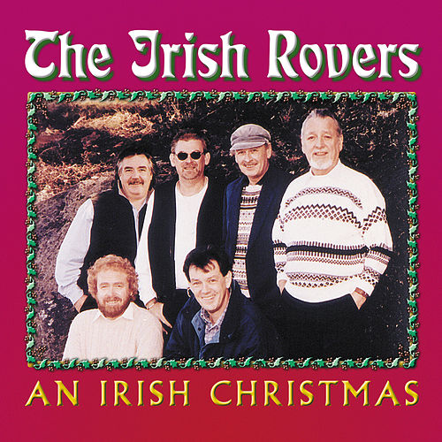 Play & Download An Irish Christmas by Irish Rovers | Napster