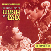 Play & Download The Private Lives Of Elizabeth And Essex by Erich Wolfgang Korngold | Napster