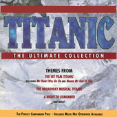 Play & Download Titanic: The Ultimate Collection by Various Artists | Napster