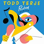 Play & Download Preben Remixed by Todd Terje | Napster