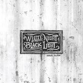 White Night, Black Light by Doug Burr