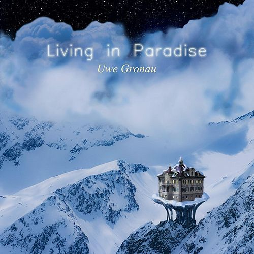 Play & Download Living in Paradise by Uwe Gronau | Napster