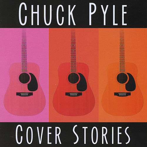Cover Stories by Chuck Pyle