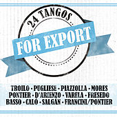 Play & Download 24 Tangos for Export by Various Artists | Napster