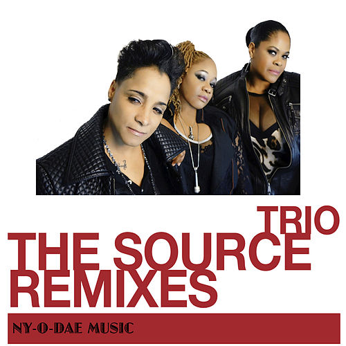 Play & Download The Source (Remixes) by Trio | Napster