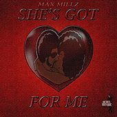 Play & Download She's Got Love For Me by Max Millz | Napster