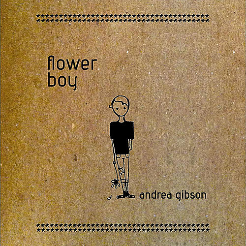 Play & Download Flower Boy by Andrea Gibson | Napster