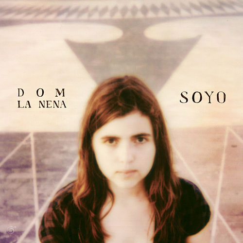 Play & Download Soyo by Dom La Nena | Napster