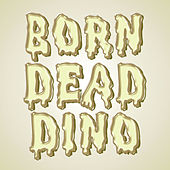 Play & Download Born Dead - Single by Dino | Napster
