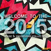 Play & Download Welcome to 2015 - House & Progressive Collection by Various Artists | Napster