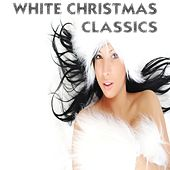Play & Download White Christmas Classics (Very Best Of Xmas Songs) by Various Artists | Napster