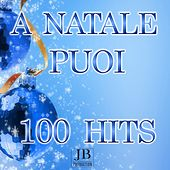 Play & Download A Natale puoi (100 Hits) by Various Artists | Napster