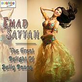 Play & Download The Great Delight of Belly Dance by Emad Sayyah | Napster