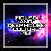 House And Deep House Culture PT 1 by Various Artists