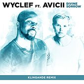 Divine Sorrow (Klingande Remix) by Wyclef Jean