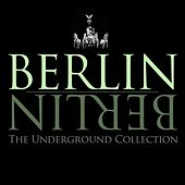 Play & Download Berlin Berlin, Vol. 16 - The Underground Collection by Various Artists | Napster
