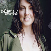 Play & Download Better Alone by Melanie C | Napster