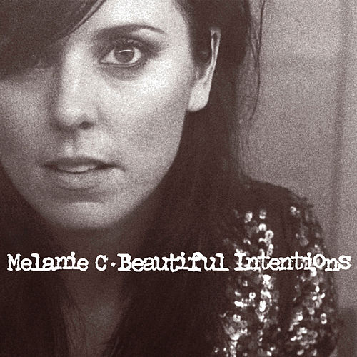 Beautiful Intentions by Melanie C