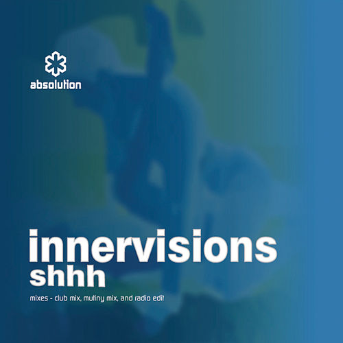 Play & Download Shhh by Inner Visions | Napster