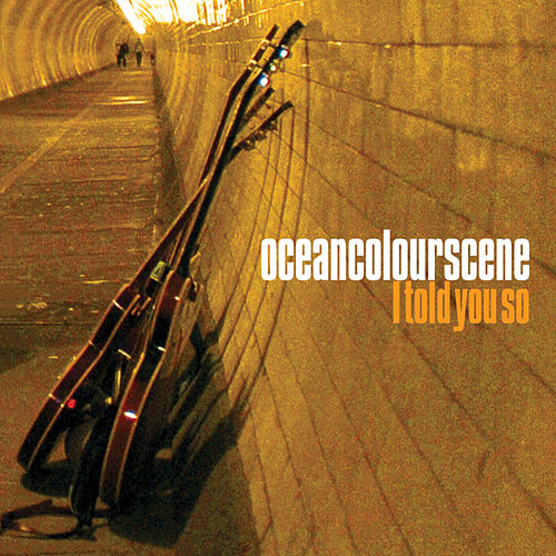 Play & Download I Told You So by Ocean Colour Scene | Napster