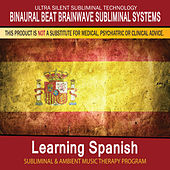 Learning Spanish - Subliminal and Ambient Music Therapy by Binaural Beat Brainwave Subliminal Systems