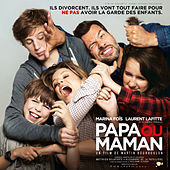 Play & Download Papa ou maman (Bande originale du film) by Various Artists | Napster