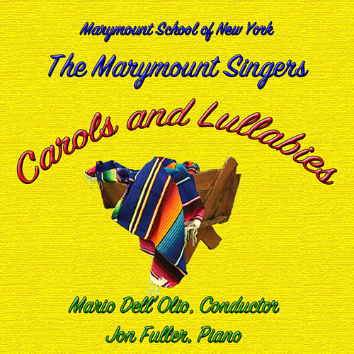 Play & Download Carols and Lullabies by Marymount Singers of New York | Napster