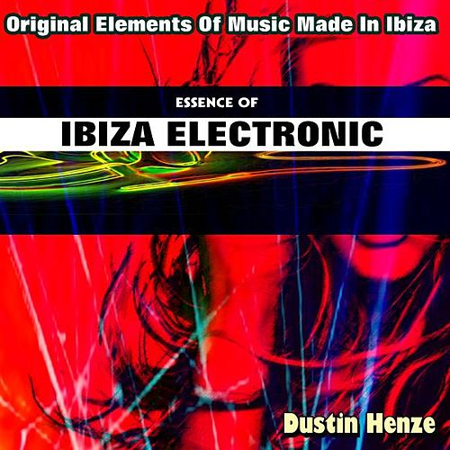 Essence of Ibiza Electronic by Dustin Henze