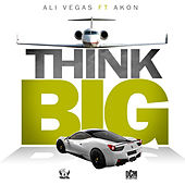 Play & Download Think Big by Ali Vegas | Napster