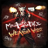 Play & Download Mr. Pigface Weapon Waist by Crooked I | Napster