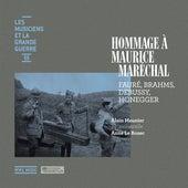 Play & Download Les musiciens et la Grande Guerre, Vol. 3: Hommage à Maurice Maréchal by Alain Meunier | Napster