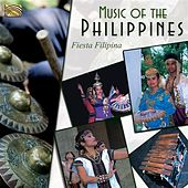 Play & Download Music of the Philippines by Fiesta Filipina | Napster