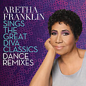 Aretha Franklin Sings the Great Diva Classics: Dance Remixes von Aretha Franklin