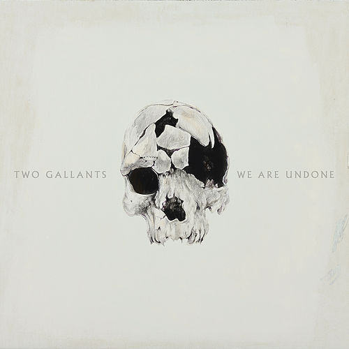 Play & Download We Are Undone by Two Gallants | Napster