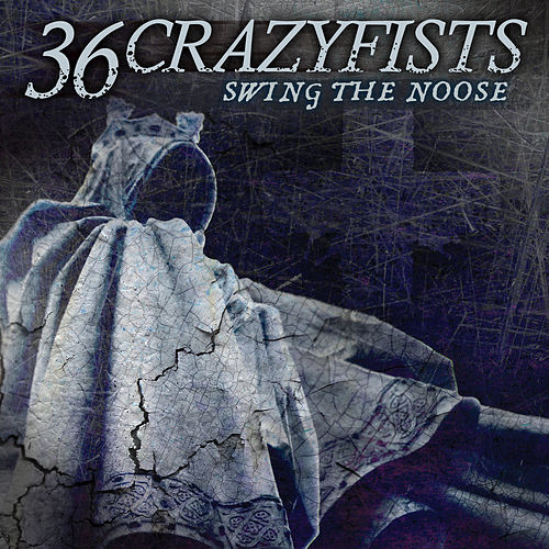 Play & Download Swing The Noose by 36 Crazyfists | Napster