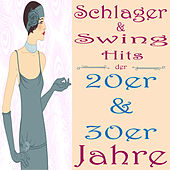 Play & Download Schlager & Swing Hits der 20er & 30er Jahre by Various Artists | Napster