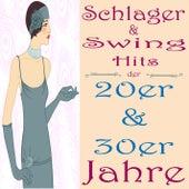 Schlager & Swing Hits der 20er & 30er Jahre by Various Artists