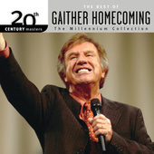 20th Century Masters - The Millennium Collection: The Best Of Gaither Homecoming by Various Artists