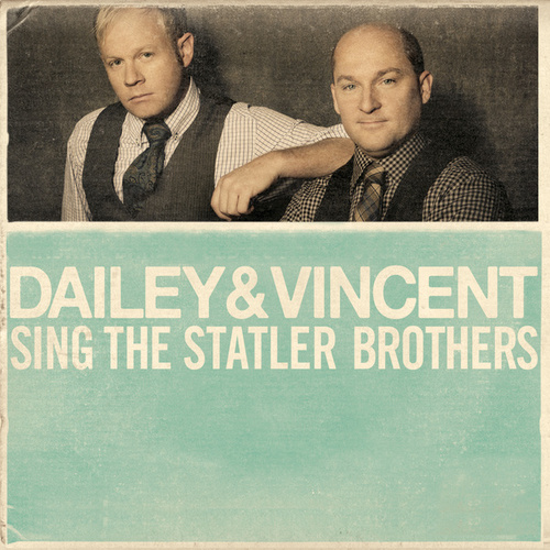 Play & Download Dailey & Vincent Sing The Statler Brothers by Dailey & Vincent | Napster