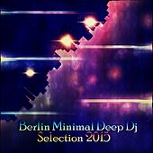 Berlin Minimal Deep DJ Selection 2015 by Various Artists