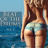 Beat of the Drums (The Tribal House Master Series), Vol. 2 by Various Artists