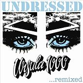 Undressed...remixed by Ursula 1000