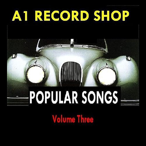 A1 Record Shop - Popular Songs Volume Three by Various Artists