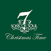 Play & Download Christmas Time by 7 Sons Of Soul | Napster