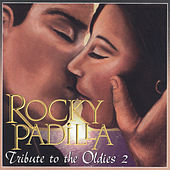 Tribute to the Oldies 2 by Rocky Padilla